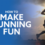 How to make running fun!